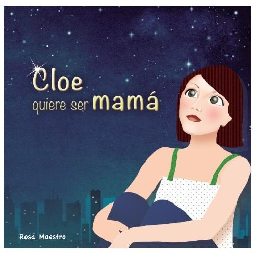 Cloe quiere ser mamá