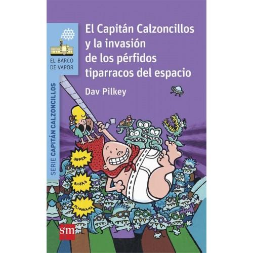 El Capitán Calzoncillos y la invasión de los pérfidos tiparracos del espacio (barco de vapor serie azul)